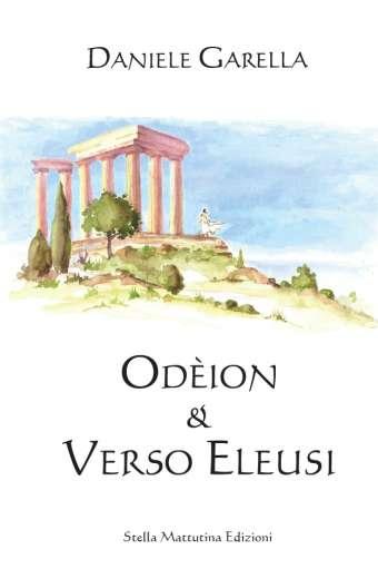 Immagine della copertina di Odeion & Verso Eleusi di Daniele Garella
